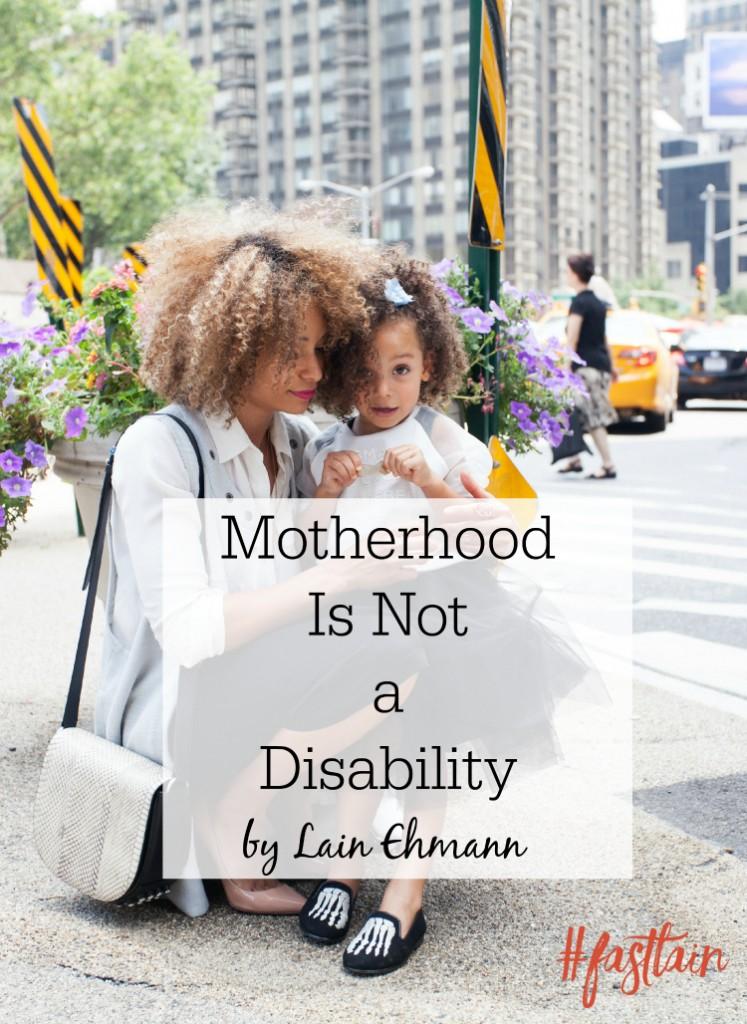 motherhood is not a disability